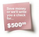 If we can't save you money we will pay you $500